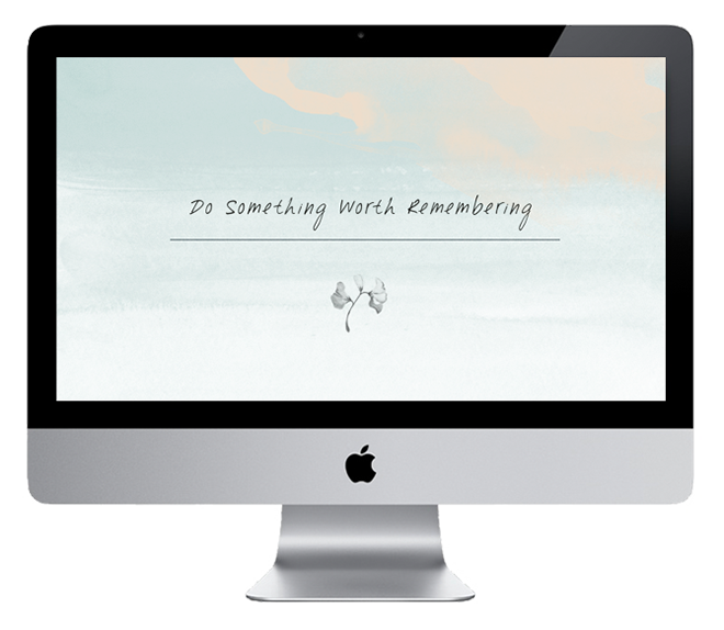 Do something worth remembering Wallpaper Freebie